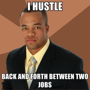 i-hustle-back-and-forth-between-two-jobs